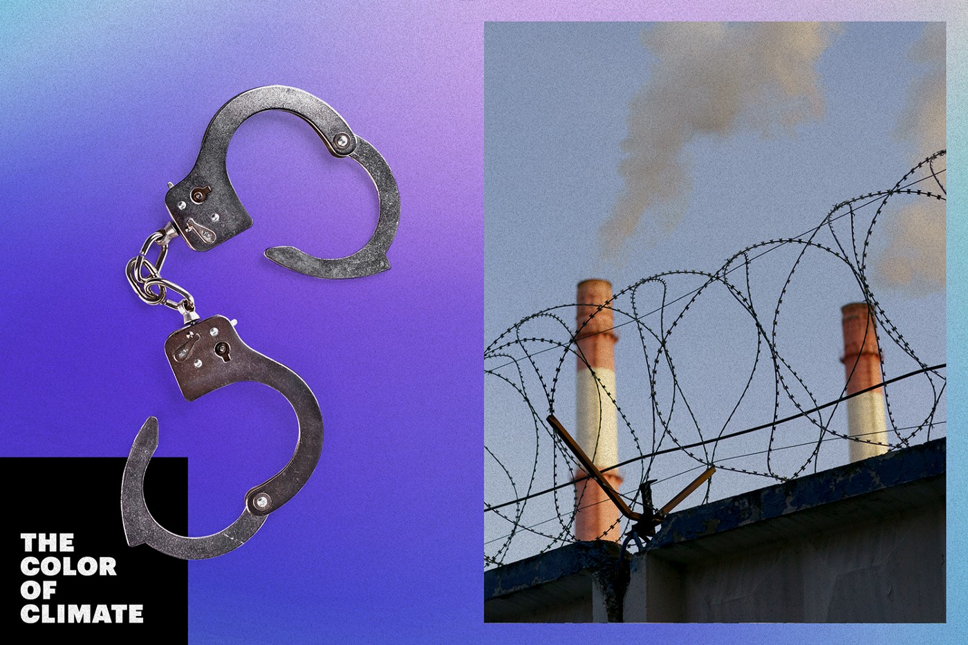 "Photo illustration: ""The Color of Climate"" text and photos of silver handcuffs, and heat station pipes behind barbed wire"