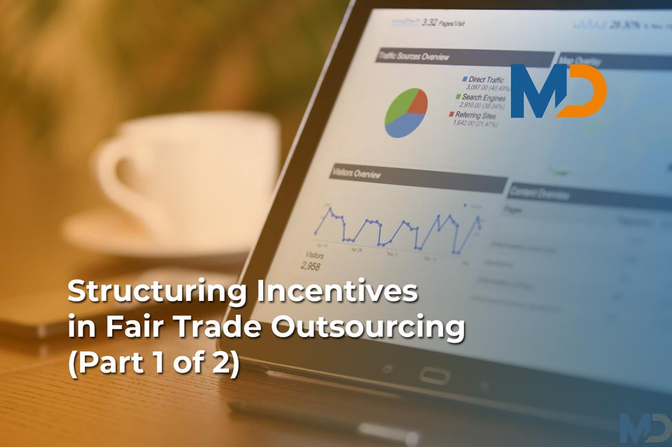One of the tools in fair trade outsourcing is structuring incentives for your partners or clients.
