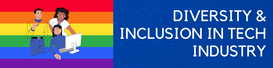 Diversity—Inclusion of LGBTQ+ in tech and its future.