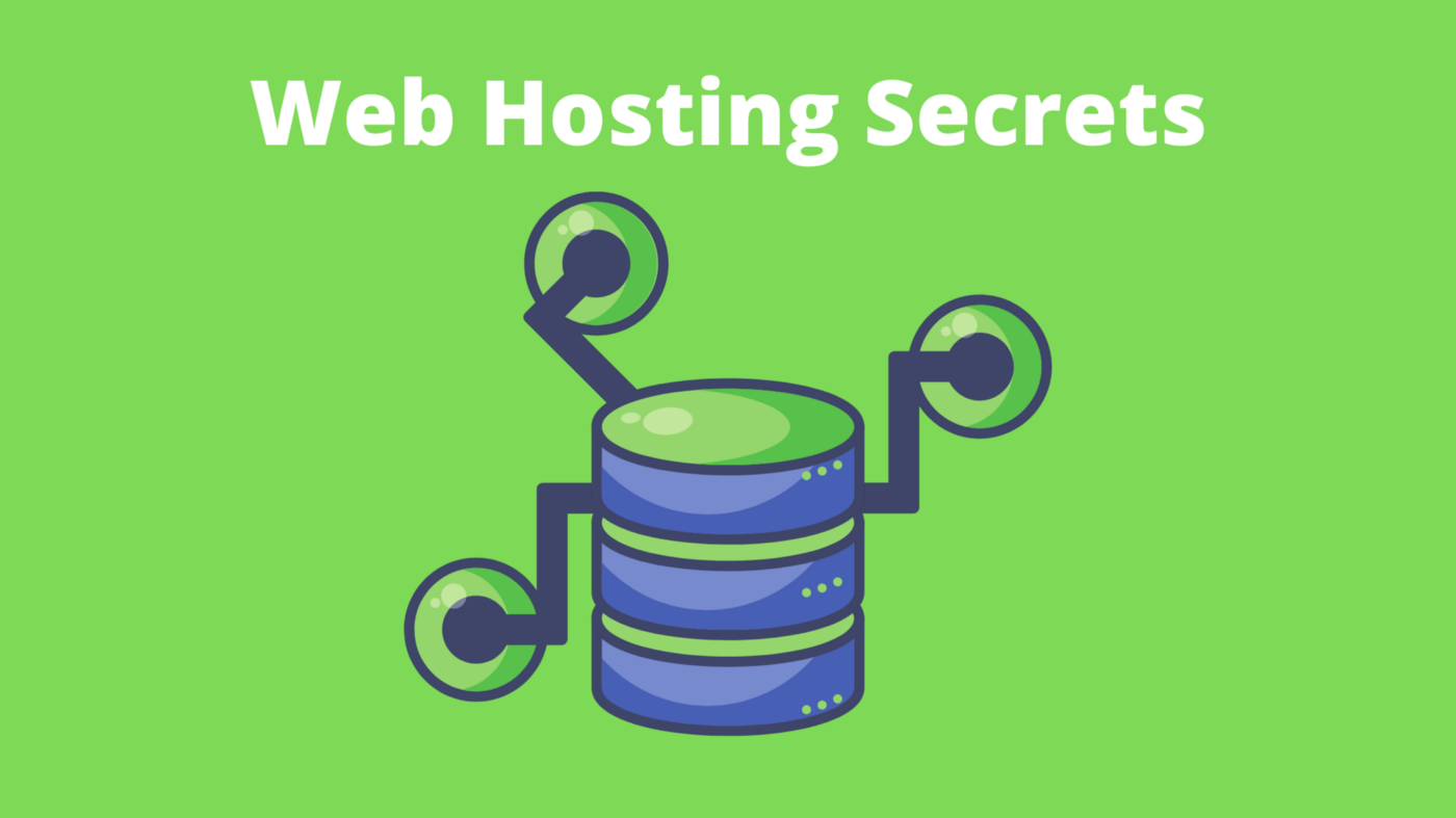 Web Hosting Secrets: How You Can Ditch Expensive Web Hosting Services For Better & Cheaper Alternatives
