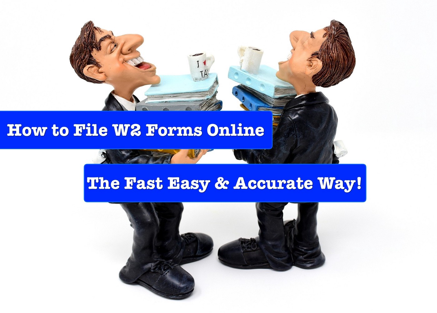 How to File W2 Forms Online The Easy Fast and Accurate Way