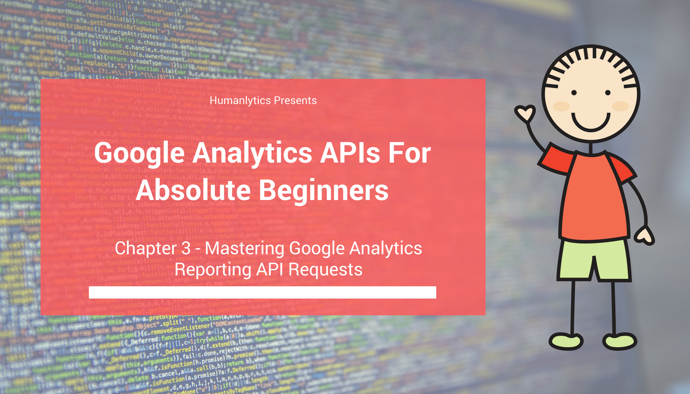 Mastering Google Analytics Reporting API Requests - Analytics for