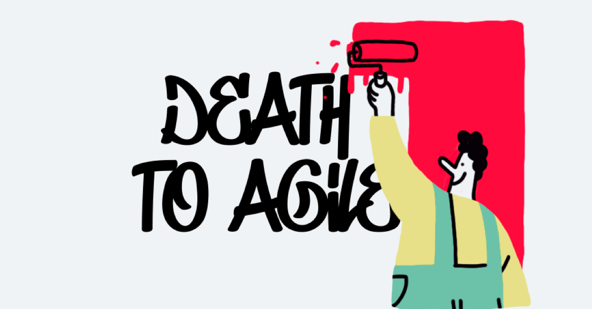 Death of Agile? No, quite the opposite: Board of Innovation