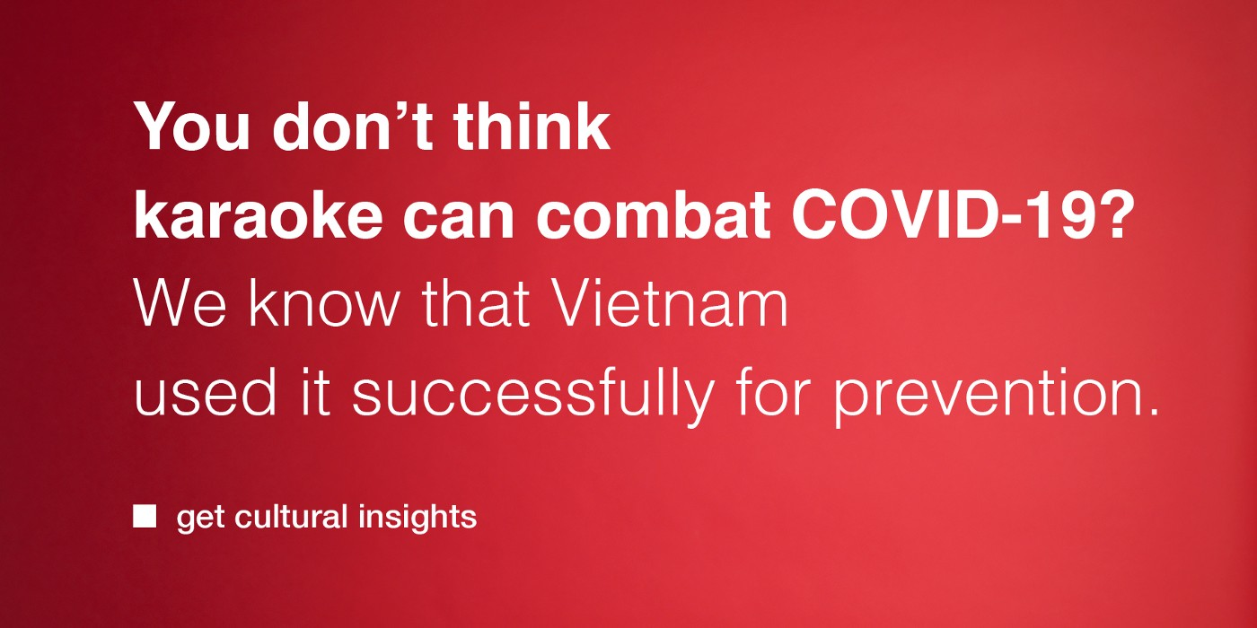 You don't think karaoke can combat COVID-19? We know that Vietnam used it successfully for prevention. SEMIOTICS.CH—get cultural insights