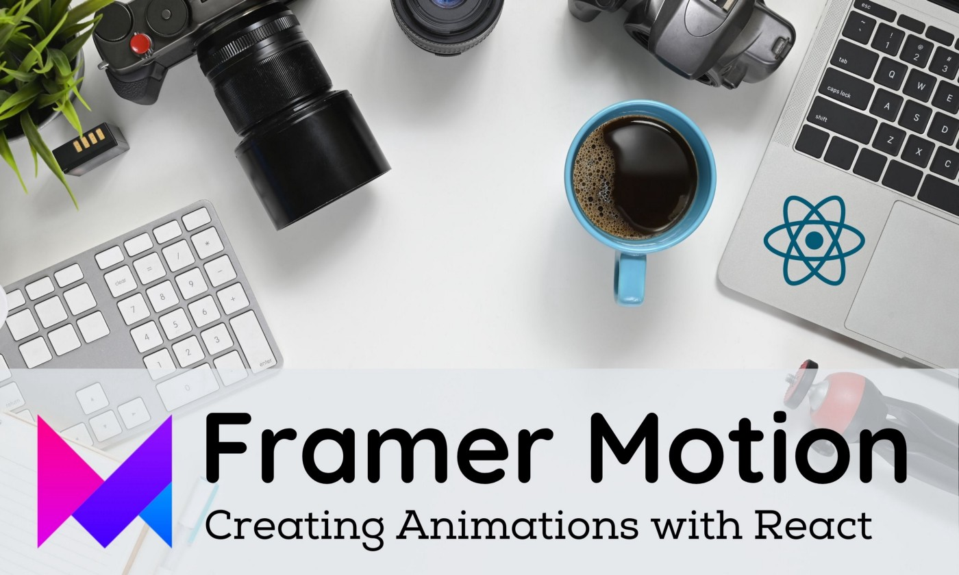 How to Create React Animations With Framer Motion