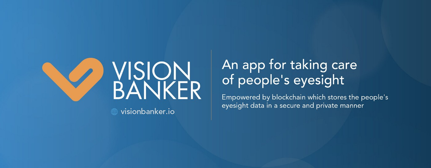 Introducing VisionBanker: An App for Taking Care of People's