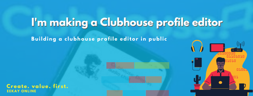 I'm making a clubhouse profile editor in public