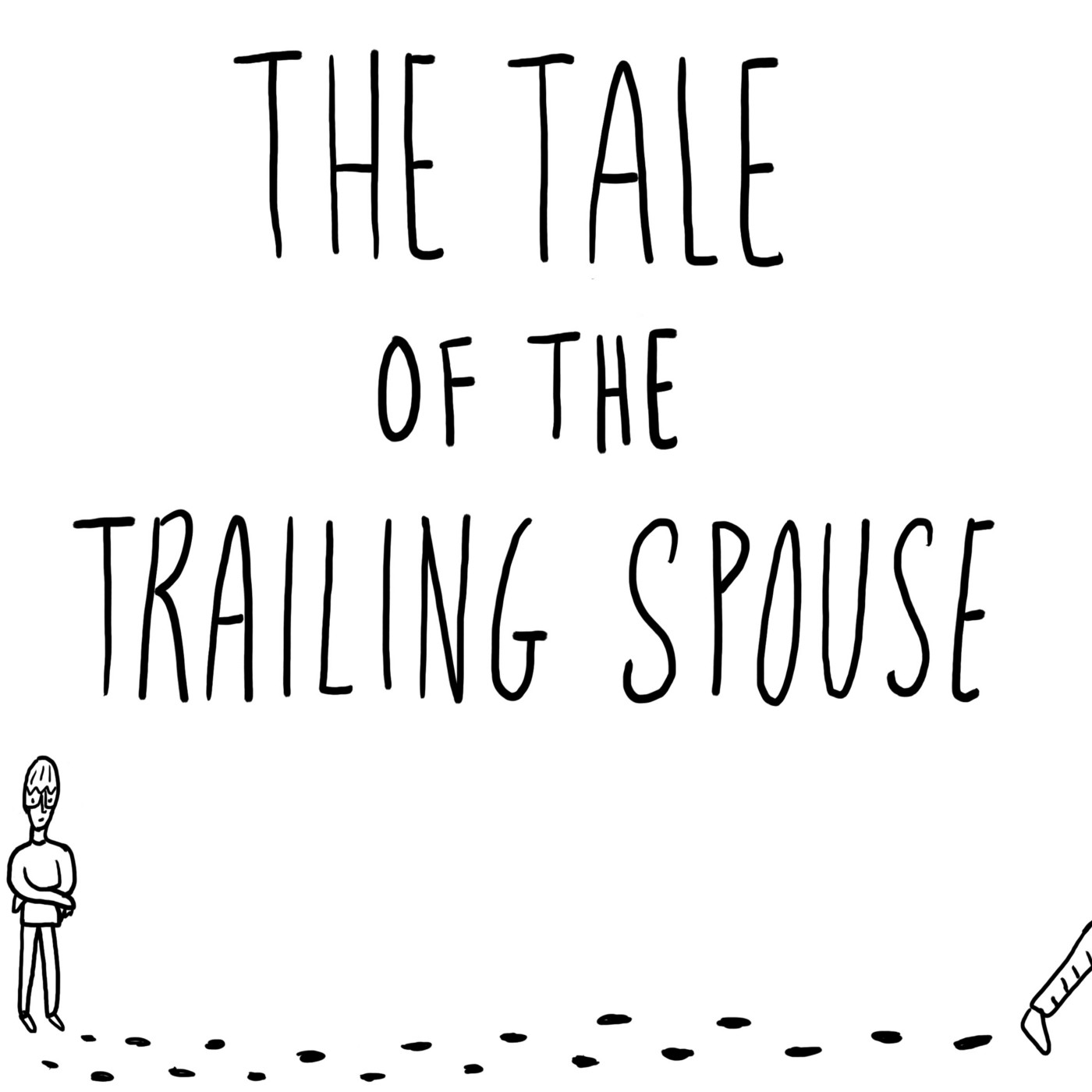 Large text: The Tail of the Trailing Spouse. A sad-looking person stands at the bottom left corner, looking at a trail of footprints that leads to the right corner, where their spouse's leg is visible mid-step.