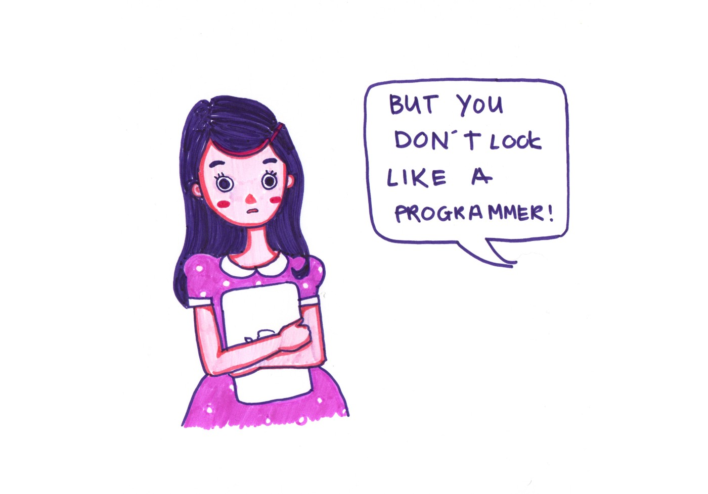 """""""But you don't look like a programmer!"""""""