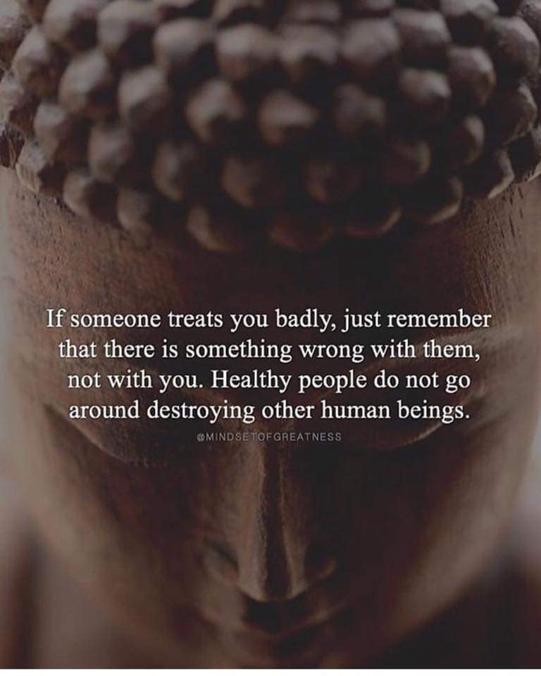"""Meme featuring a Buddha-like head: """"If someone treats you badly, just remember that there is something wrong with them…"""