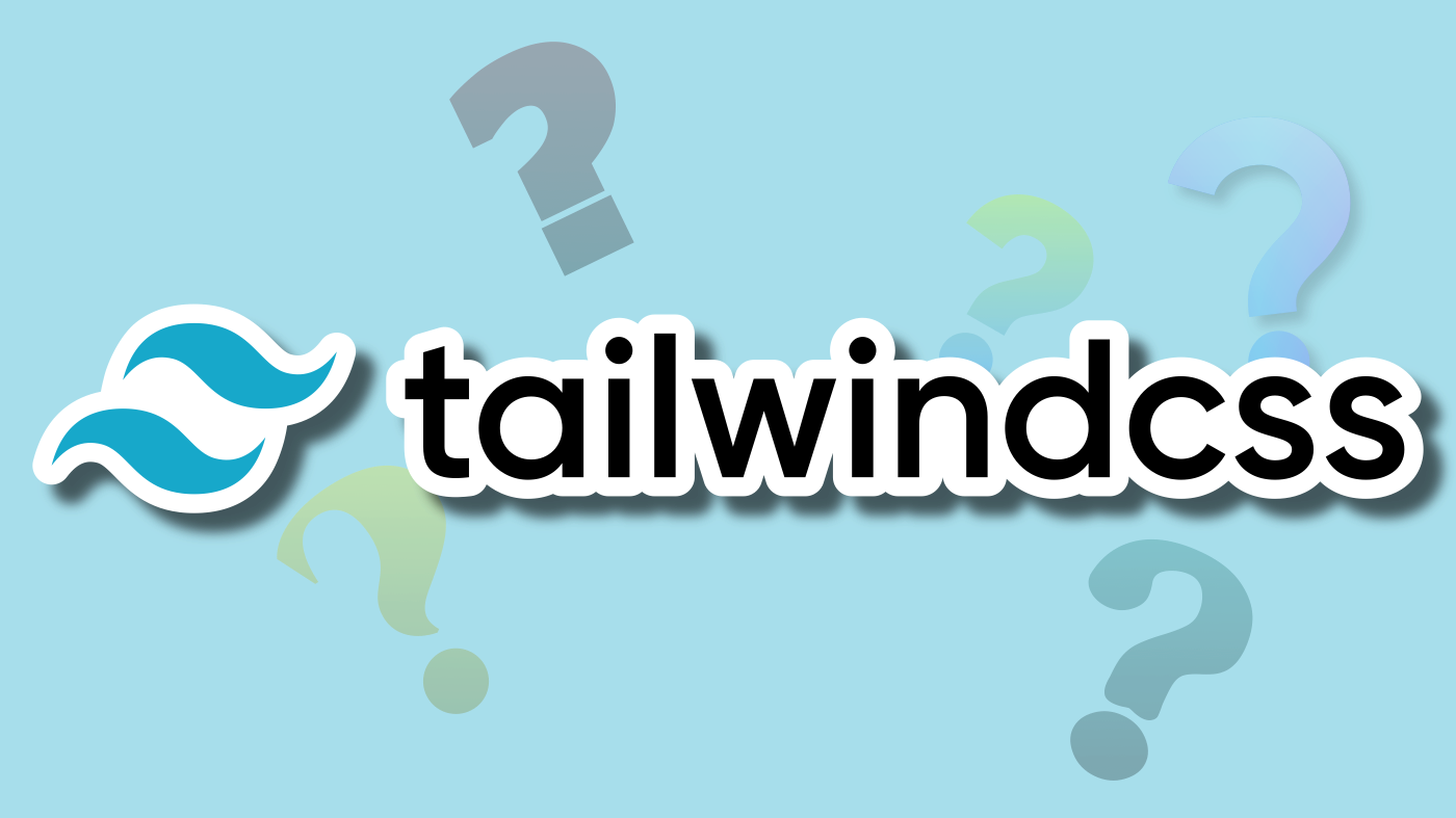 What's Tailwind CSS?