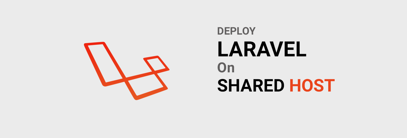 How to deploy your Laravel App on a shared hosting server easily
