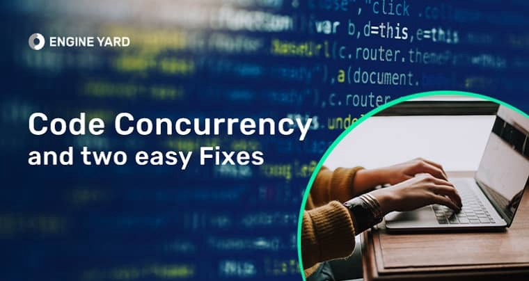 Code Concurrency and Two Easy Fixes