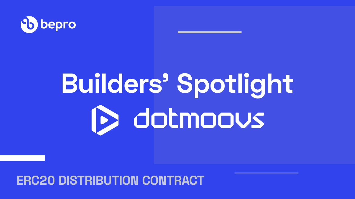 Builders' Spotlight: dotmoovs to use BEPRO Network's ERC20 Distribution Contract