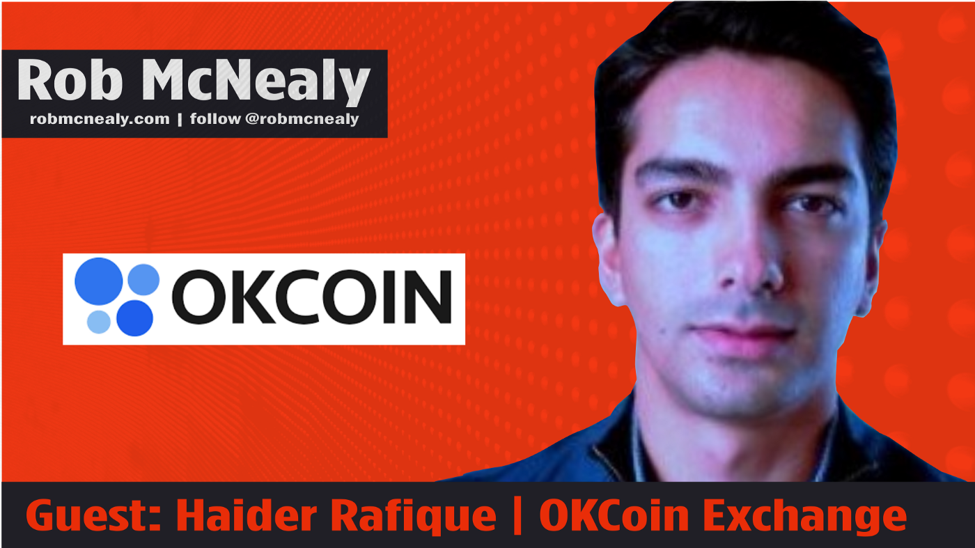 Haider Rafique, the Chief Marketing Officer of the OKCoin crypto exchange, talks with Rob McNealy about the OKCoin, the crypt