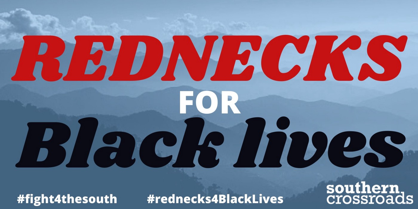 """Red black and white text across image reads """"Rednecks for Black Lives"""" and is set against a hazy southern mountainscape."""