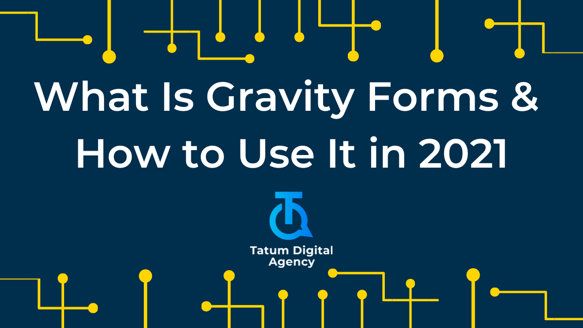 What Is Gravity Forms & How to Use It in 2021