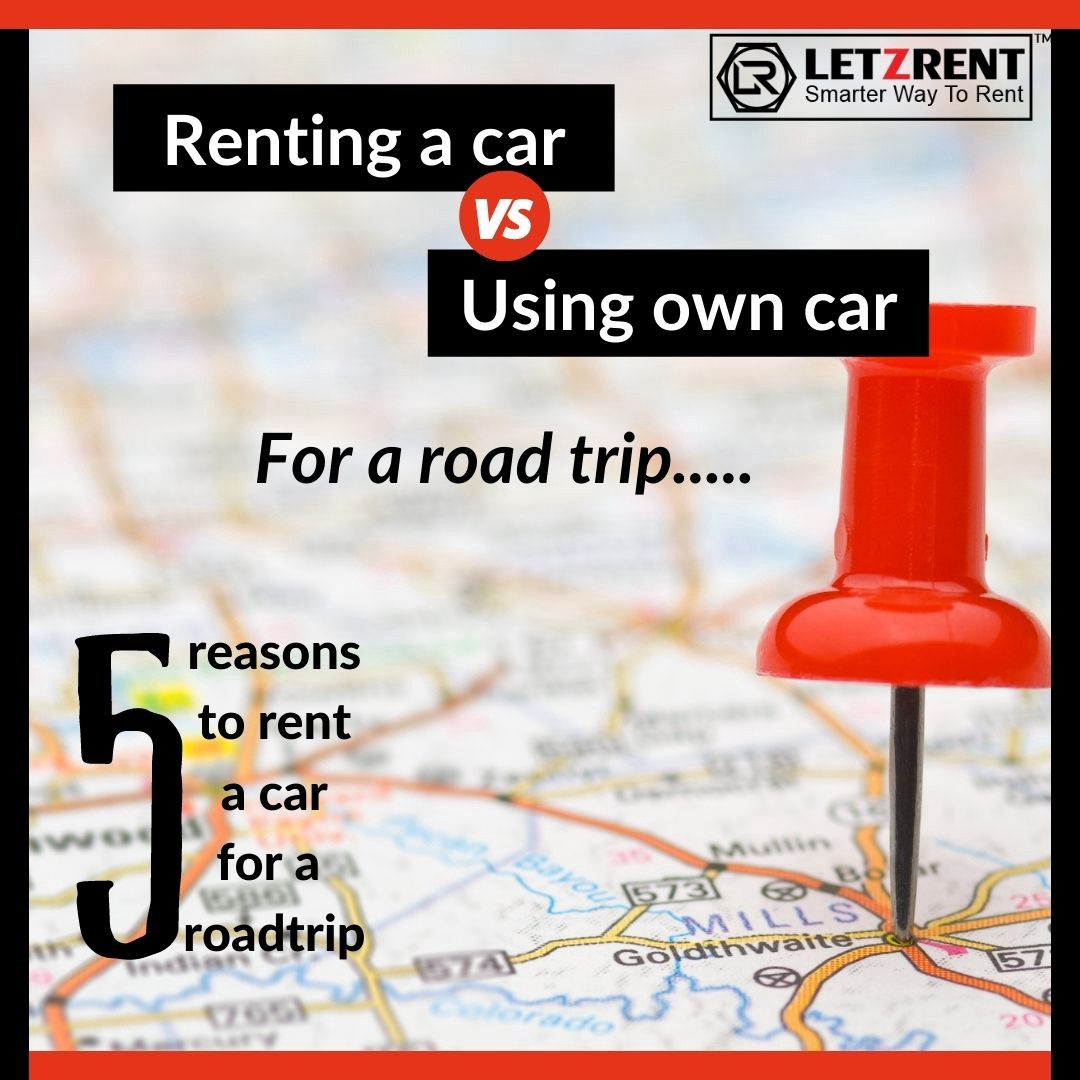 5 reasons why renting a car for a road trip, could be a better option.
