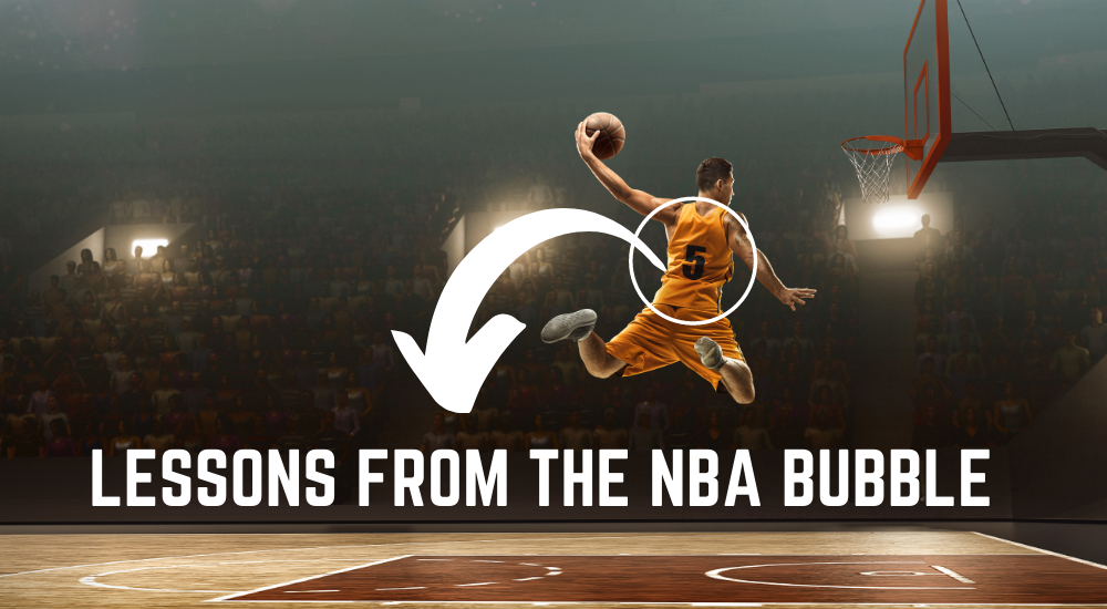 5 lesson from the NBA bubble