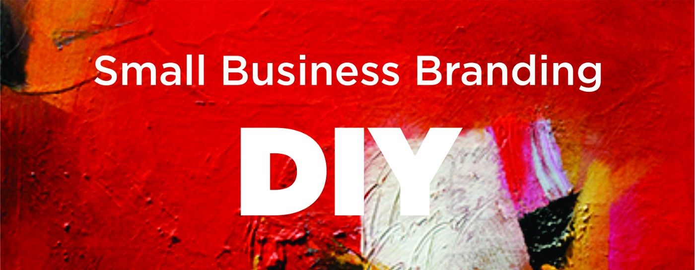 Small Business Branding — Do It Yourself!