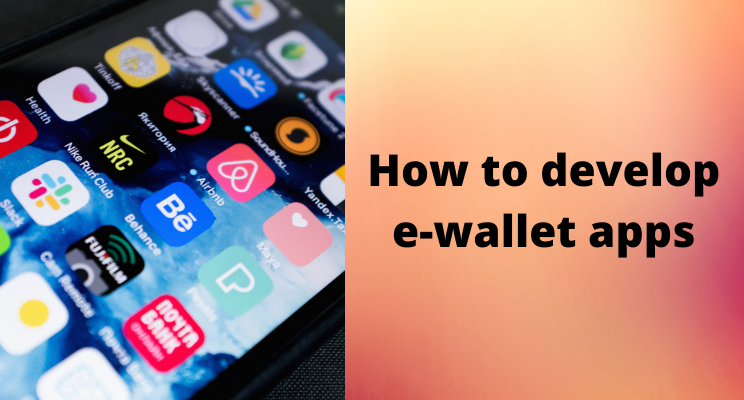 How to develop Ewallet apps
