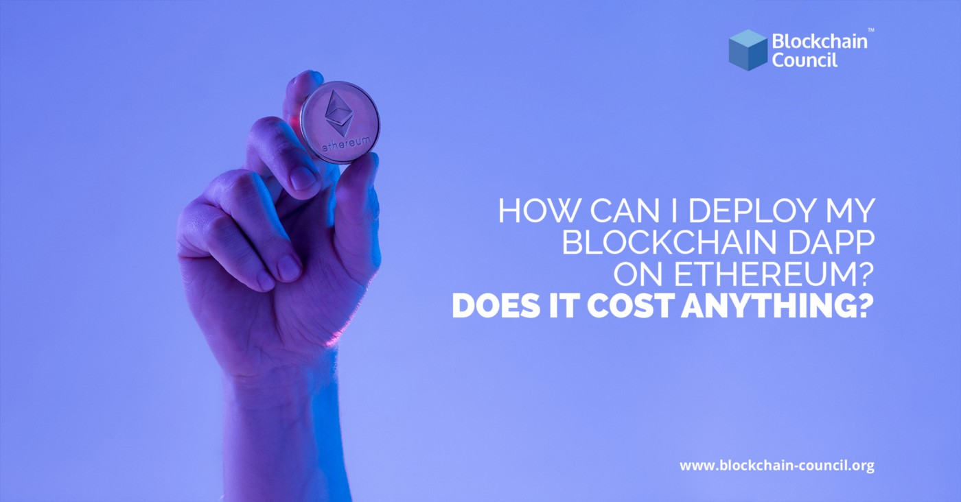 How can I deploy my blockchain dapp on Ethereum? Does it cost anything?