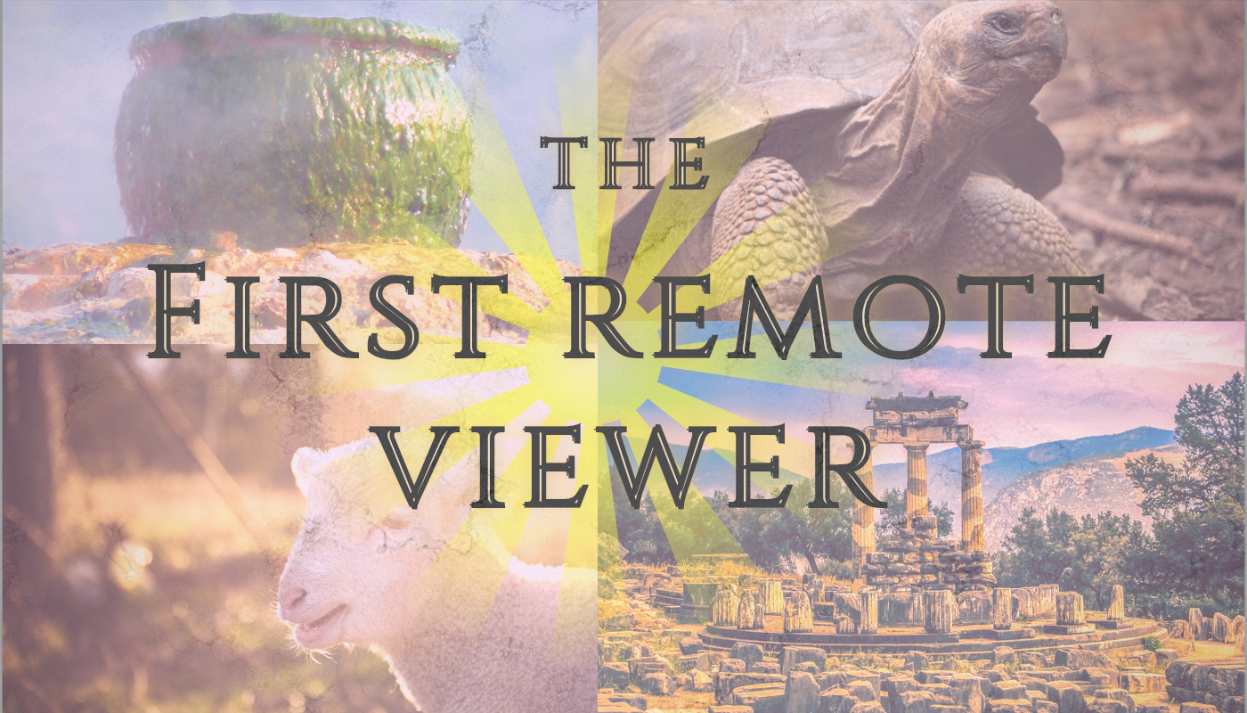"""Images of a cauldron, a tortoise, a lamb, and the ruins of the Temple of Apollo at Delphi, overlaid with a yellow sunburst design and the title text: """"The First Remote Viewer"""""""