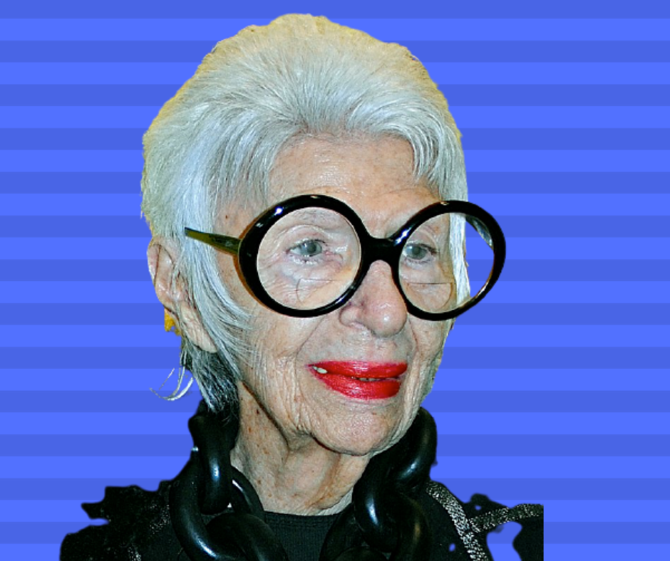 Five awesome life lessons by Iris Apfel, a 100-Year-Old Fashion Icon