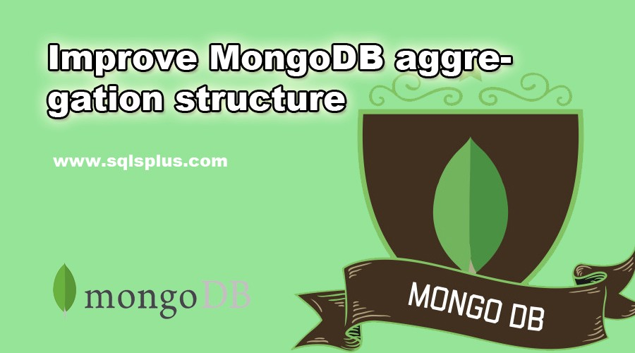 Improve MongoDB aggregation structure