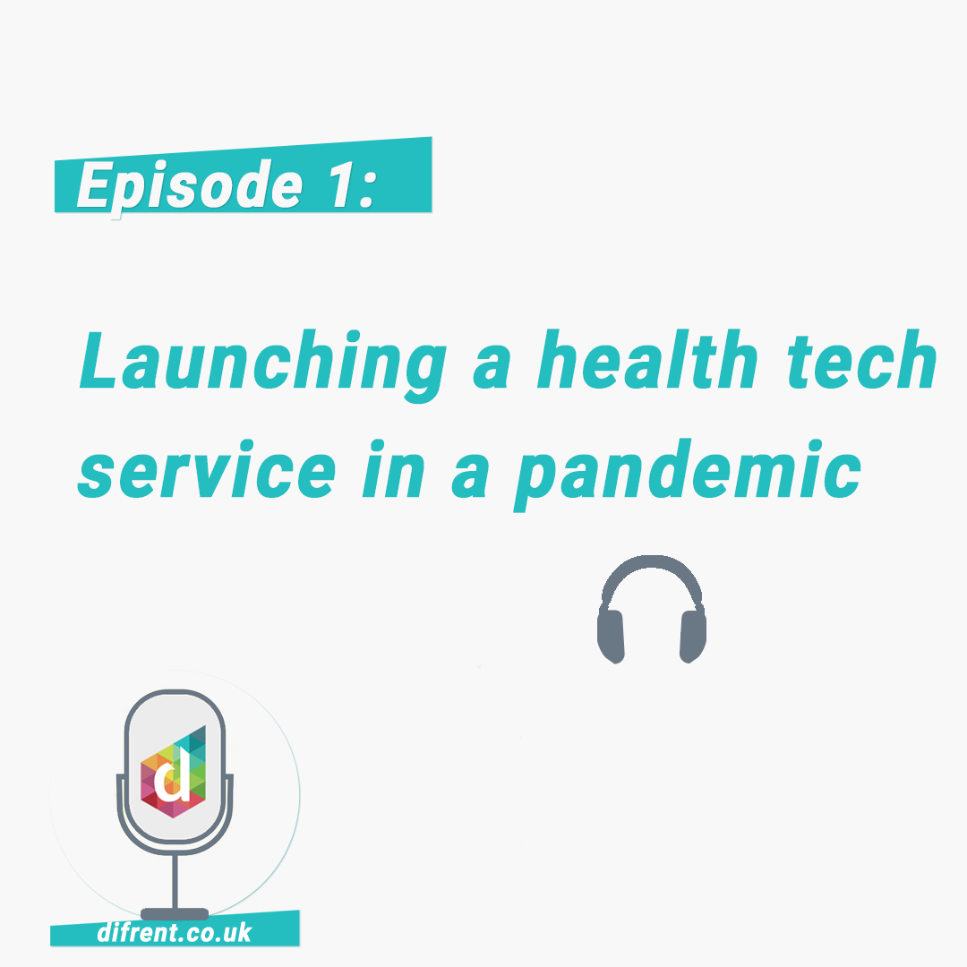 Episode 1: Launching a health tech service in a pandemic