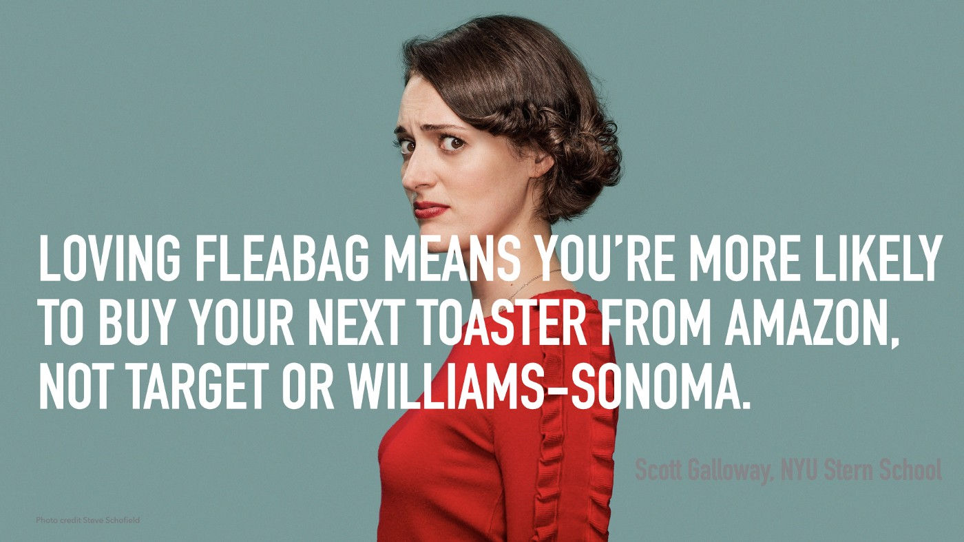 """Picture of Fleabag (Phoebe Waller Bridges) with Scott Galloway quote: """"Loving Fleabag means you're more likely to buy your next toaster from Amazon, not Target or Williams-Sonoma."""""""