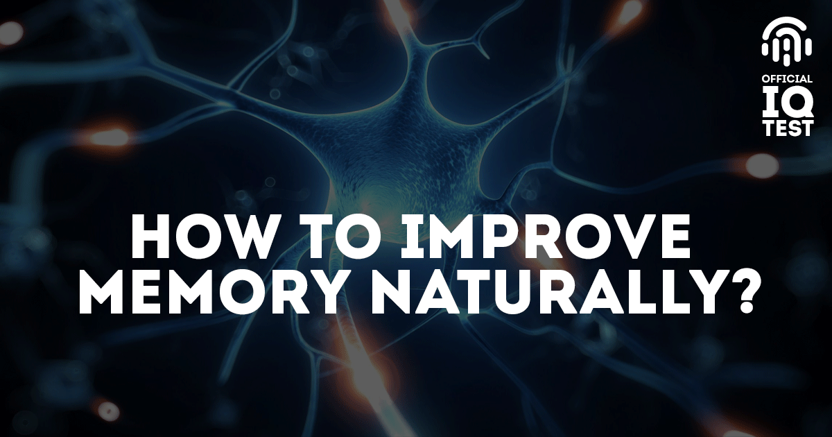 How To Improve Memory Naturally?