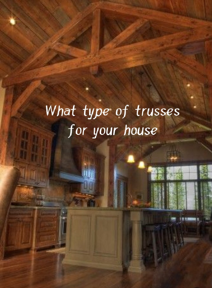 What type of trusses for your