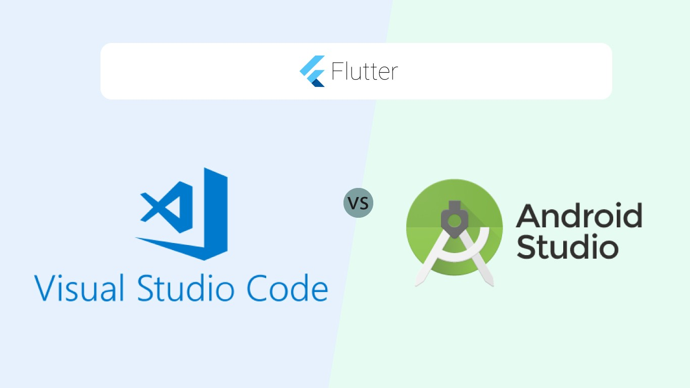 Flutter with VS Code and Android Studio