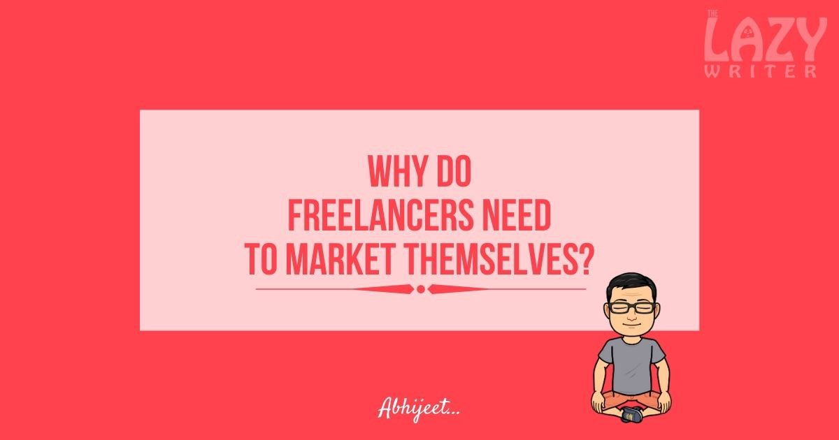 Why do Freelancers Need to Market Themselves