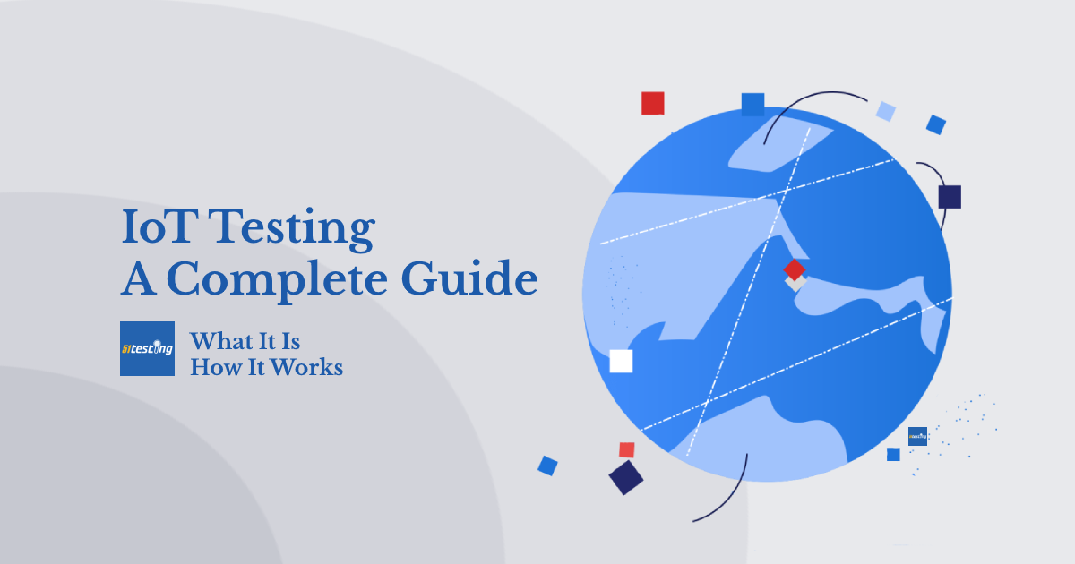 internet of things(IoT) testing-a complete guide-51Testing-what it is and how it works