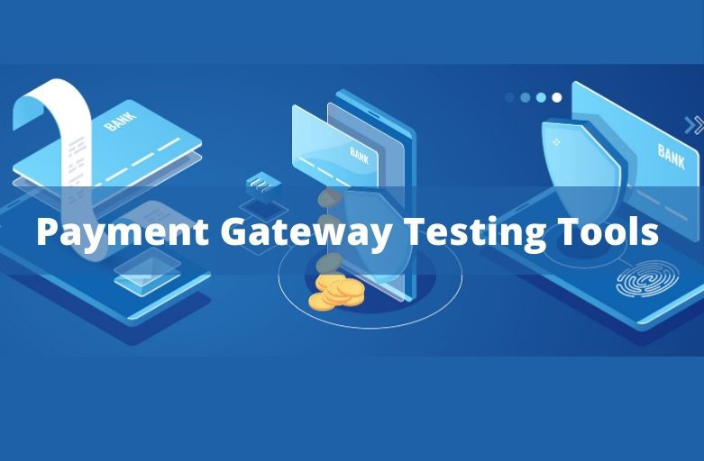 Payment Gateway Testing Tools