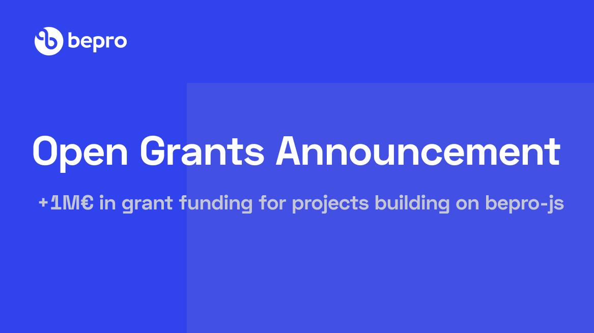 Open Grants Announcement—+1M€ in grant funding for projects building on bepro-js
