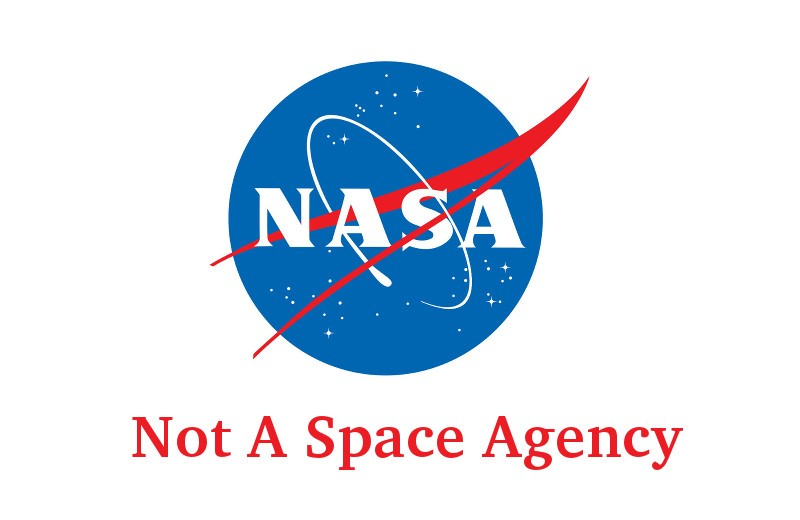 "NASA logo with text added below ""Not A Space Agency"""
