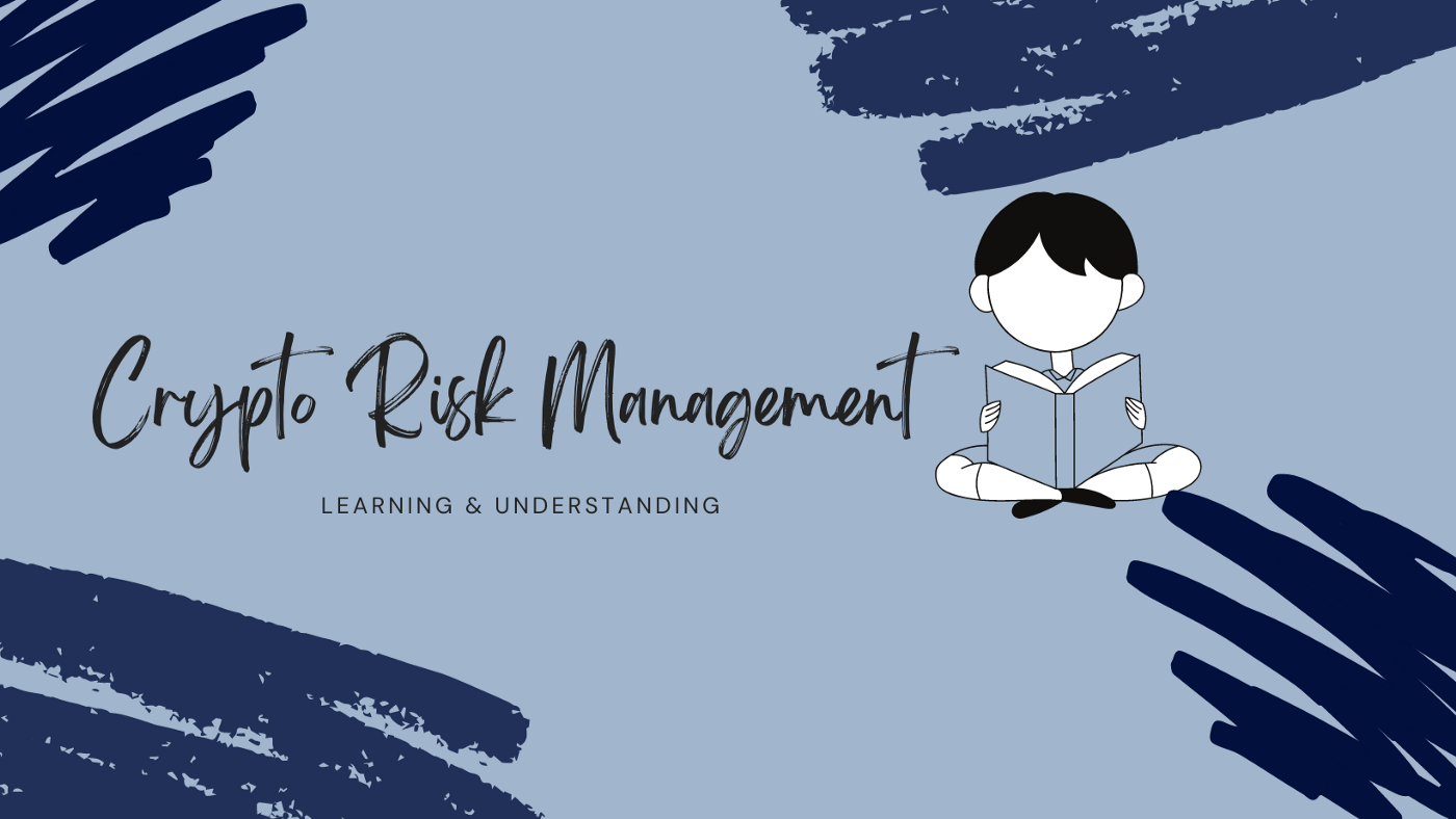 Learning and understanding Crypto Risk Management