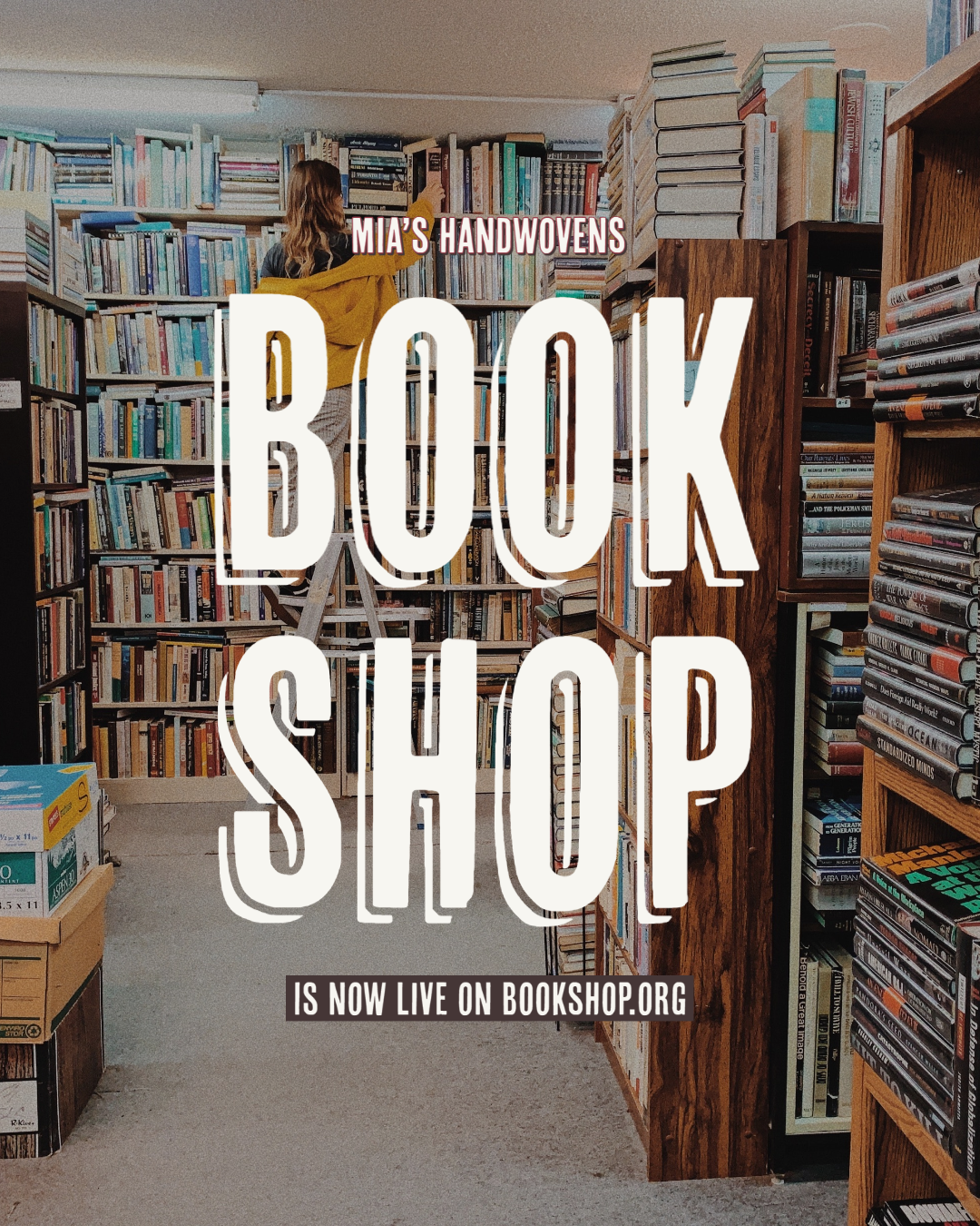 """An image of a bookstore with the words """"Mia's Handwovens Book Shop is now live on bookshop.org"""" overlaid. https://bookshop.org/shop/MiasHandwovens"""