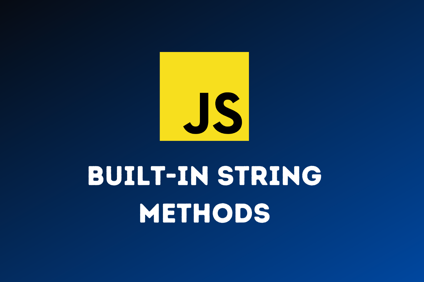 The letters JS in a yellow square and the words built-in string methods, all on a blue background