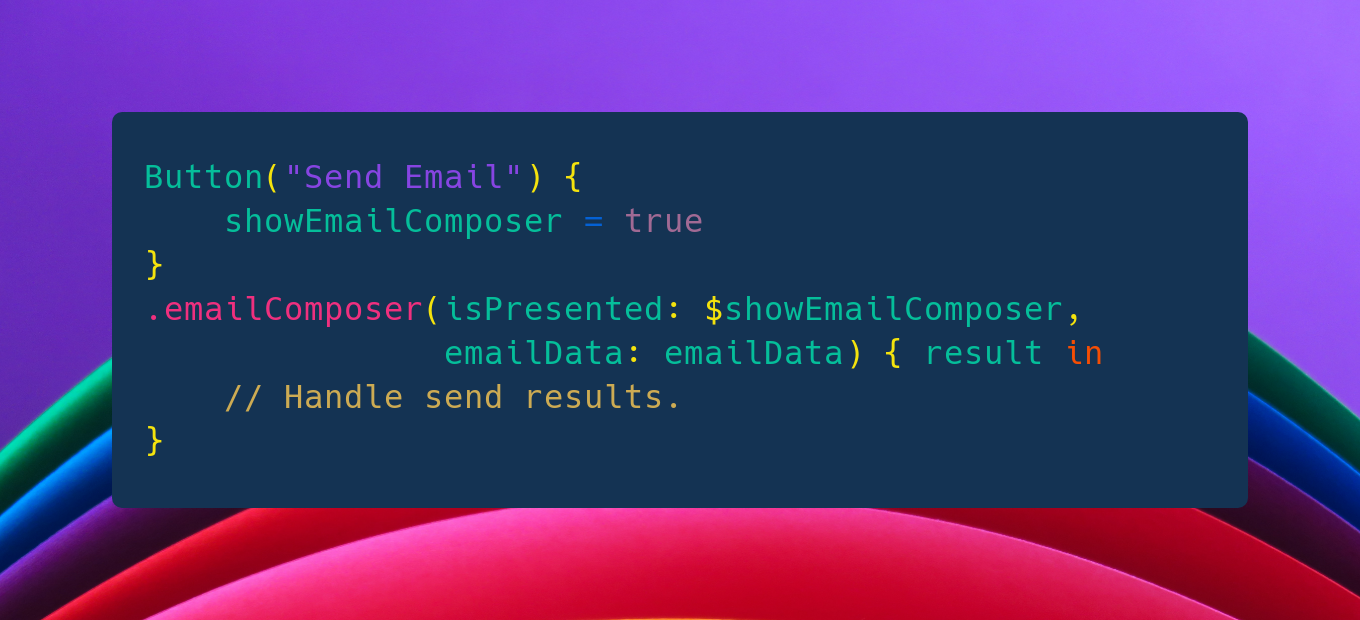 """Code snippet screenshot highlighting the topic of the article, containing the implementation of a Button in SwiftUI with title """"Send Email"""" and of a custom view modifier called email composer that demonstrates the final result of this post."""