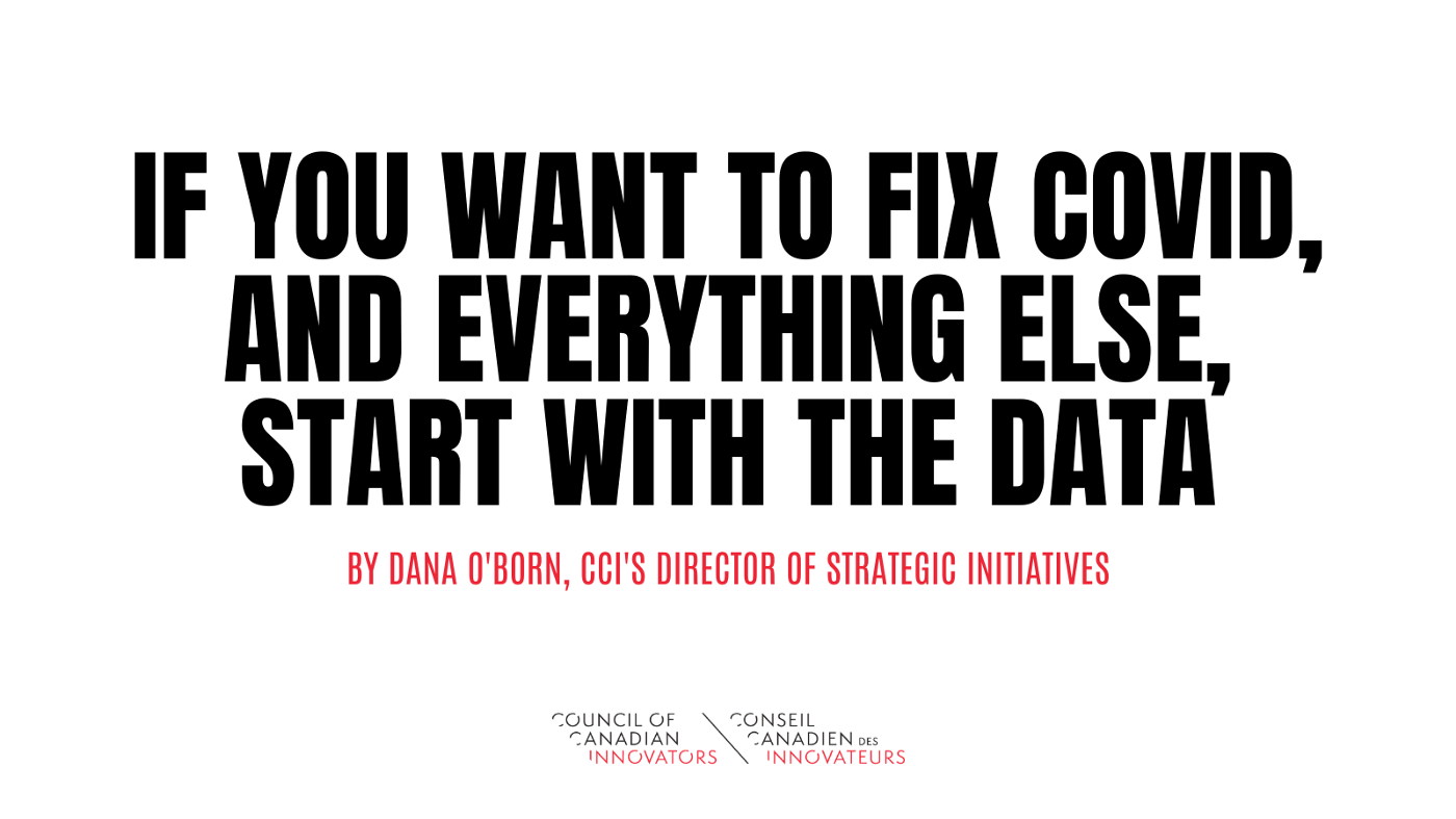 If you want to fix covid, and everything else, start with the data. By Dana O'Born, CCI's Director of Strategic Initiatives