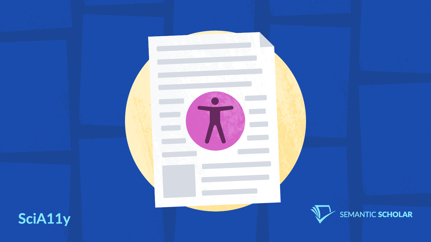 """An illustration of a scientific paper on a dark blue background covered in other papers. A purple universal access logo, a stick figure with arms outstretched in a circle, is displayed on top of the paper. Text in the lower left corner says """"SciA11y""""; and text in the lower right corner shows the Semantic Scholar logo and name."""