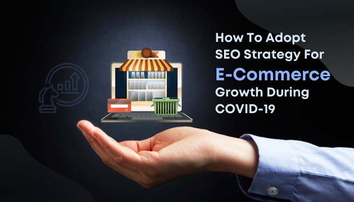 How To Adopt SEO Strategy For eCommerce Growth During COVID-19
