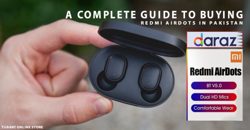 A Complete Guide To Buying Redmi Airdots in Pakistan