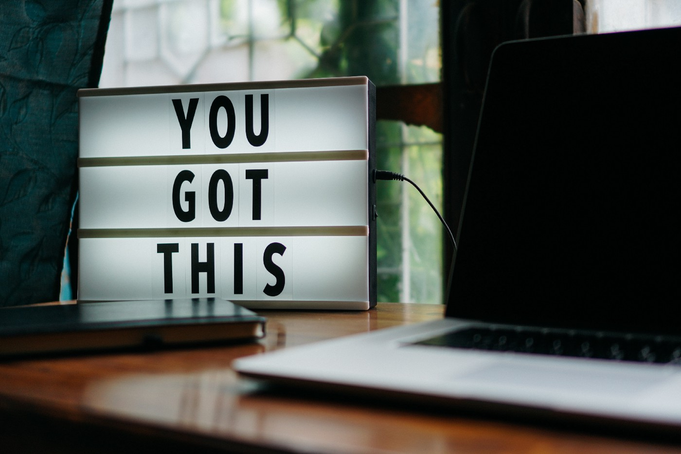 """A sign that says """"YOU GOT THIS"""""""