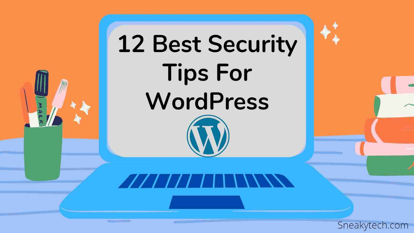 12 Tips on how to secure my WordPress website