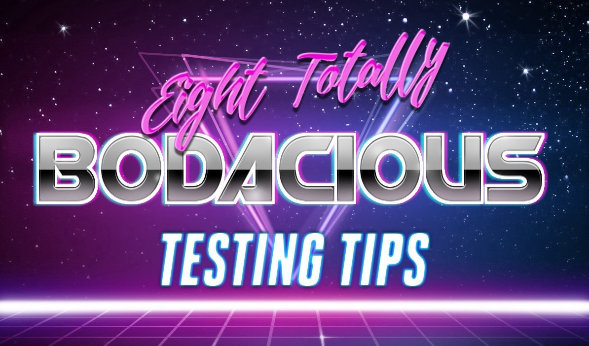 The sentence 'Eight Totally Bodacious Testing Tips' written in a funky 80s font with neon, retro colours and style.